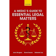 Medic's Guide to Essential Legal Matters (BOK)