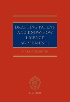 Drafting Patent and Know-How Licencing Agreements (BOK)