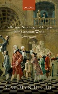 Collectors, Scholars, and Forgers in the Ancient World (BOK)