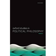 Oxford Studies in Political Philosophy, Volume 2 (BOK)