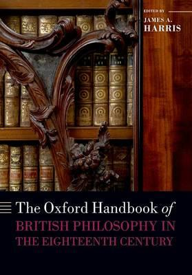 Oxford Handbook of British Philosophy in the Eighteenth Cent (BOK)