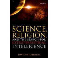 Science, Religion, and the Search for Extraterrestrial Intel (BOK)