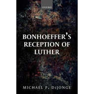 Bonhoeffer's Reception of Luther (BOK)