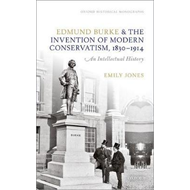 Edmund Burke and the Invention of Modern Conservatism, 1830- (BOK)