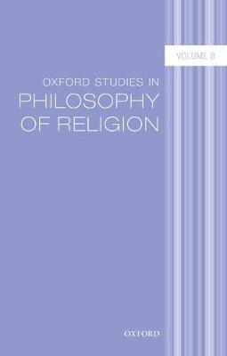 Oxford Studies in Philosophy of Religion Volume 8 (BOK)