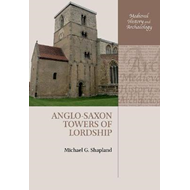 Anglo-Saxon Towers of Lordship (BOK)