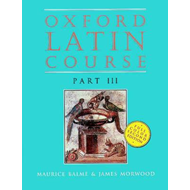 Oxford Latin Course: Part III: Student's Book (BOK)