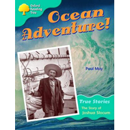 Oxford Reading Tree: Level 9: True Stories: Ocean Adventure: The Story of Joshua Slocum (BOK)