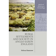 Rural Settlements and Society in Anglo-Saxon England (BOK)