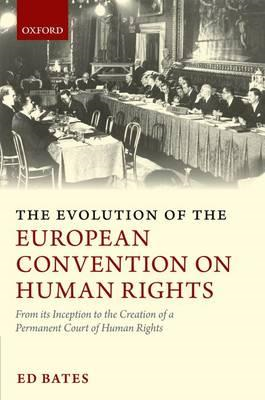 The Evolution of the European Convention on Human Rights: From Its Inception to the Creation of a Pe (BOK)