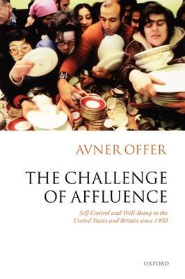 The Challenge of Affluence: Self-control and Well-being in the United States and Britain Since 1950 (BOK)