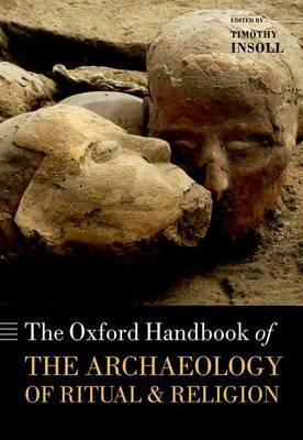 The Oxford Handbook of the Archaeology of Ritual and Religion (BOK)