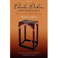 Charles Dickens and His Performing Selves: Dickens and the Public Readings (BOK)