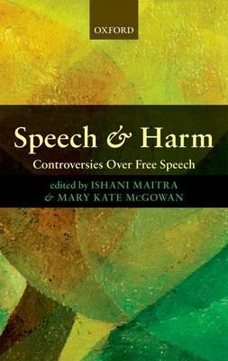 Speech and Harm: Controversies Over Free Speech (BOK)