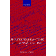 Shakespeare and the Origins of English (BOK)