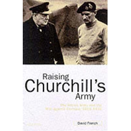 Raising Churchill's Army (BOK)
