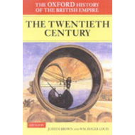 Oxford History of the British Empire: Volume IV: The Twentie (BOK)