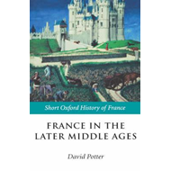 France in the Later Middle Ages 1200-1500 (BOK)