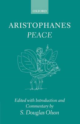 Aristophanes - Peace: Greek Text with Introduction and Commentary (BOK)