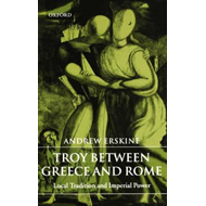 Troy Between Greece and Rome (BOK)