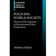 Policing World Society: Historical Foundations of International Police Cooperation (BOK)