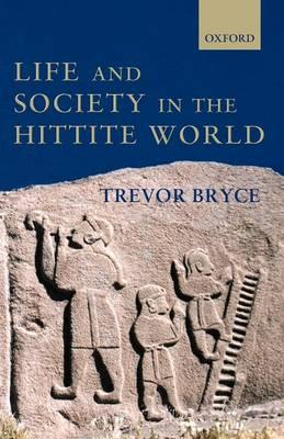 Life and Society in the Hittite World (BOK)