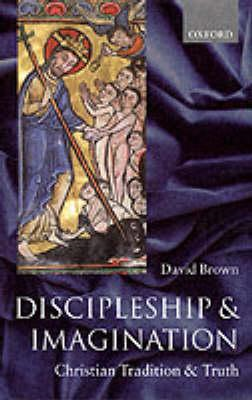 Discipleship and Imagination: Christian Tradition and Truth (BOK)