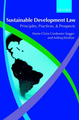 Sustainable Development Law: Principles, Practices, and Prospects (BOK)