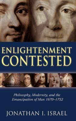 Enlightenment Contested: Philosophy, Modernity, and the Emancipation of Man 1670-1752 (BOK)