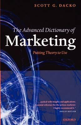 The Advanced Dictionary of Marketing: Putting Theory to Use (BOK)