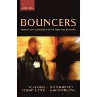 Bouncers: Violence and Governance in the Night-Time Economy (BOK)