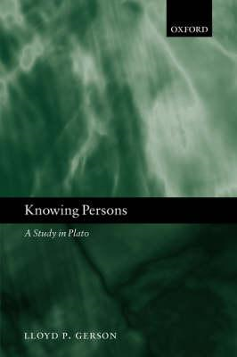 Knowing Persons: A Study in Plato (BOK)