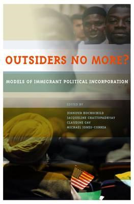 Outsiders No More?: Models of Immigrant Political Incorporation (BOK)