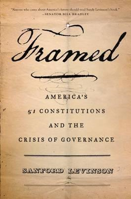 Framed: America's 51 Constitutions and the Crisis of Governance (BOK)