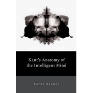 Kant's Anatomy of the Intelligent Mind (BOK)