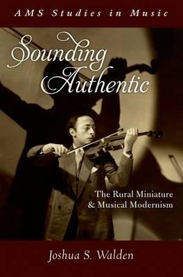 Sounding Authentic: The Rural Miniature and Musical Modernism (BOK)