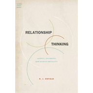 Relationship Thinking: Agency, Enchrony, and Human Sociality (BOK)