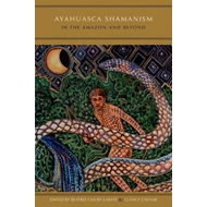 Ayahuasca Shamanism in the Amazon and Beyond (BOK)