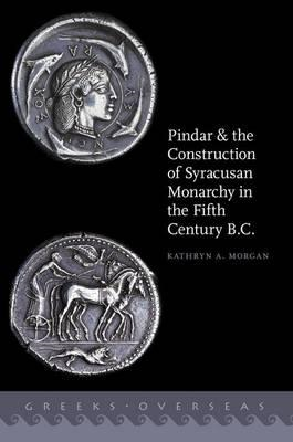 Pindar and the Construction of Syracusan Monarchy in the Fif (BOK)