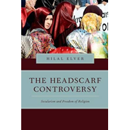 The Headscarf Controversy: Secularism and Freedom of Religion (BOK)