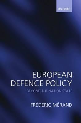 European Defence Policy: Beyond the Nation State (BOK)