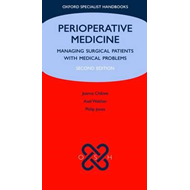 Perioperative Medicine: Managing Surgical Patients with Medical Problems (BOK)