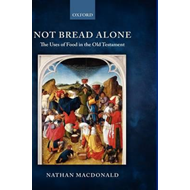 Not Bread Alone: The Uses of Food in the Old Testament (BOK)