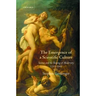 The Emergence of a Scientific Culture: Science and the Shaping of Modernity 1210-1685 (BOK)