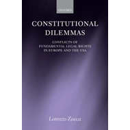 Constitutional Dilemmas: Conflicts of Fundamental Legal Rights in Europe and the USA (BOK)