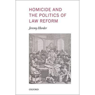 Homicide and the Politics of Law Reform (BOK)