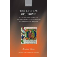 The Letters of Jerome: Asceticism, Biblical Exegesis, and the Construction of Christian Authority in (BOK)