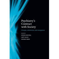 Psychiatry's Contract with Society: Concepts, Controversies, and Consequences (BOK)
