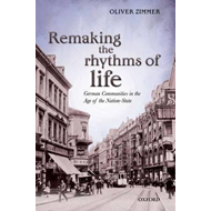 Remaking the Rhythms of Life: German Communities in the Age of the Nation-State (BOK)