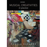 Musical Creativities in Practice (BOK)